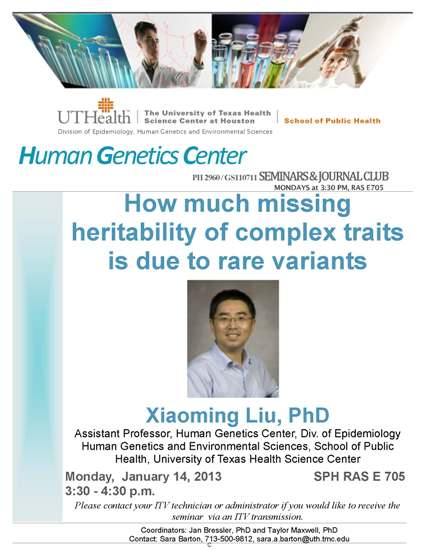 Seminar Liu 2013 | Human Genetics Center Seminar   Xiaoming Liu, PhD