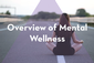 Thumbnail image for Overview of Mental Wellness