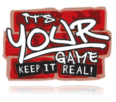 It's Your Game...Keep It Real